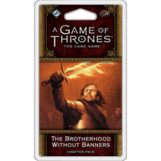 A Game of Thrones: The Card Game – The Brotherhood Without Banners Chapter Pack