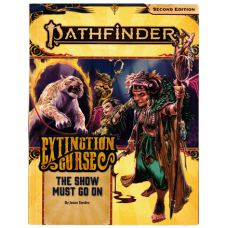 Pathfinder Adventure Path #151: The Show Must Go On (Extinction Curse 1 of 6) 2nd Edition