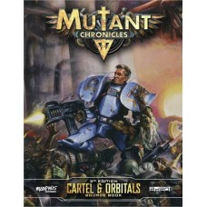 Mutant Chronicles RPG: Cartel and Orbitals Source Book