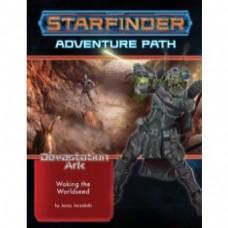 Starfinder Adventure Path: Waking the Worldseed (Devastation Ark 1 of 3)