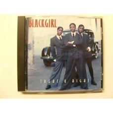 Blackgirl - Treat U Right (CD)