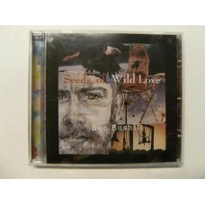 Ben Bushill - Seeds of Wild Love (CD)