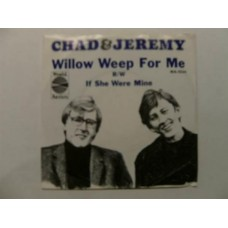 Chad & Jeremy - Willow Weep For Me 7''