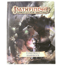 Pathfinder Campaign Setting: Construct Handbook