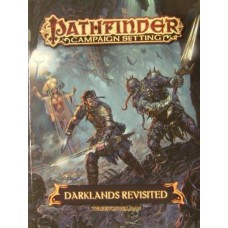 Pathfinder Campaign Setting: Darklands Revisited (SC)